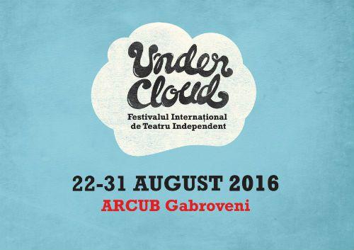 Festivaluri - Undercloud - Festival de teatru independent (de orice)