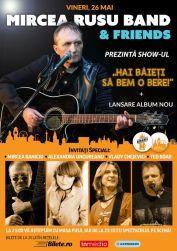 Concerte din Bucuresti - Mircea Rusu Band – Friends