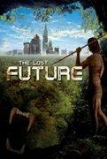 Oamenii viitorului (The Lost Future) (2010)