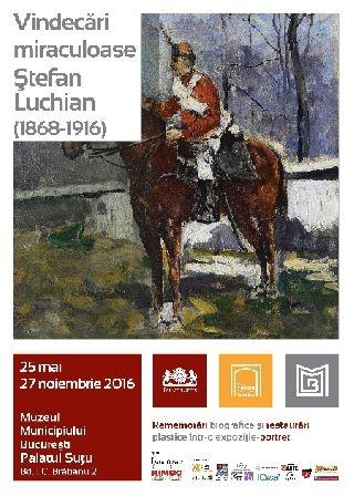 """Expozitii - """"Vindecari miraculoase"""" - Stefan Luchian (1868 - 1916)"""