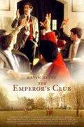 Clubul imparatilor (The Emperor's Club) (2002)