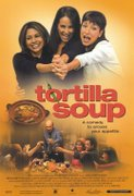 Bucatarul si fetele lui (Tortilla Soup) (2001)
