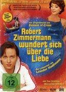 Robert Zimmermann e indragostit (Robert Zimmermann wundert sich über die Liebe)
