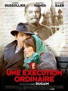 O executie obisnuita (Une execution ordinaire) (2010)