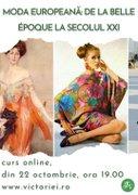 Workshops din Romania - Moda europeana: de la Belle Époque la secolul XXI