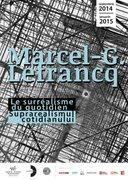 Expozitii - Marcel-G. Lefrancq. Suprarealismul cotidianului