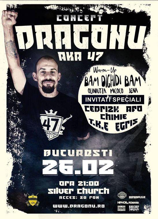 Concerte din Bucuresti - Dragonu AKA 47