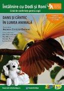 Spectacole din Bucuresti - Dans si cantec in lumea animala