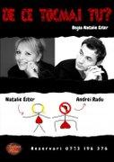 Piese-de-teatru din Romania - De ce tocmai tu?