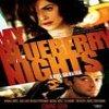 Film: Iubire cu gust de afine (My blueberry nights)
