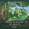 Cronici carti - Carte: Zarva in livada de guave, Kiran Desai