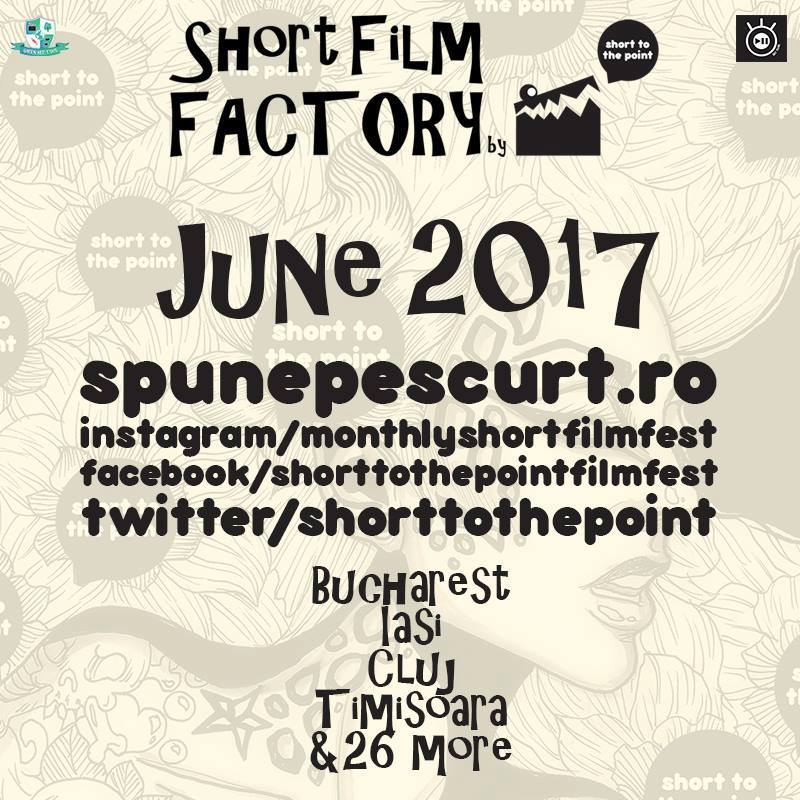 Short Film Factory Bucharest- iunie 2017
