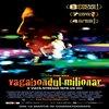 Film: Vagabondul milionar (Slumdog millionaire)