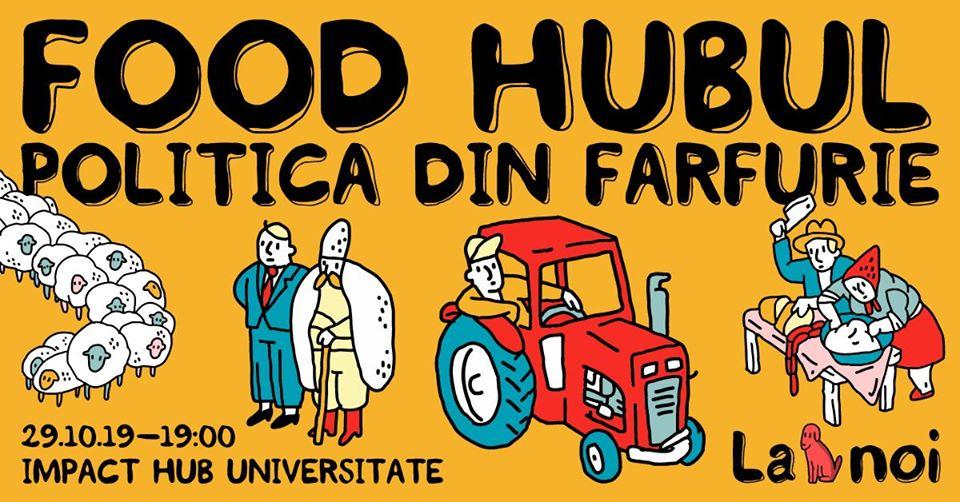 Food Hub - politica din farfurie