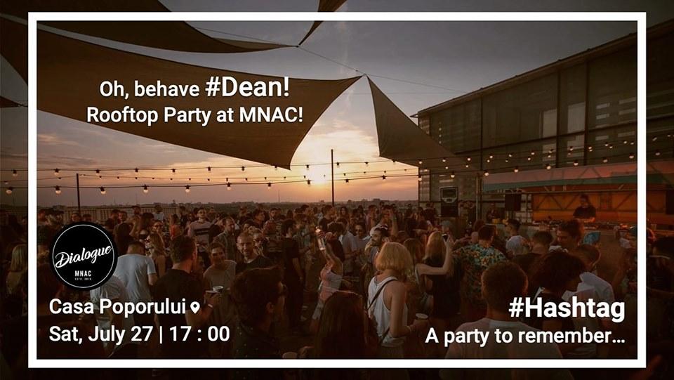 Oh, behave #Dean! Petrecere pe acoperiș la MNAC!